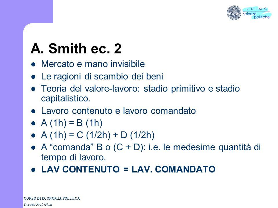 CORSO DI ECONOMIA POLITICA Docente Prof. Gioia Adam Smith economista Inquiry into the Nature and the Causes of the Wealth of Nations (1776) Le peculia