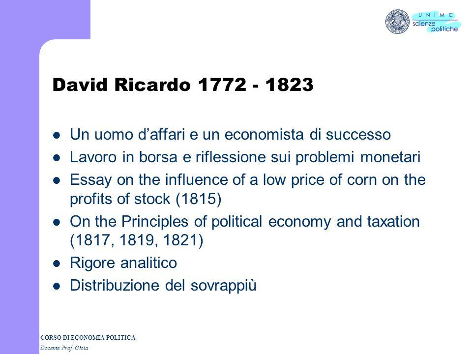 CORSO DI ECONOMIA POLITICA Docente Prof. Gioia A. Smith ec. 3 Teoria del valore-lavoro: genesi del profitto Valore Prezzo Redditi sociali (rendita, pr
