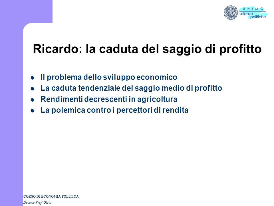 CORSO DI ECONOMIA POLITICA Docente Prof. Gioia Teoria del valore-lavoro e distribuzione Leggi della distribuzione e sviluppo economico Analisi della d