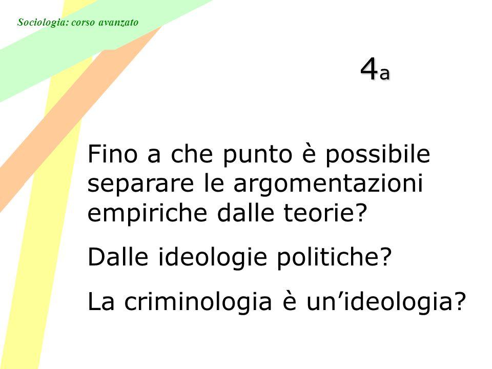 Sociologia: corso avanzato 4a4a4a4a Fino a che punto è possibile separare le argomentazioni empiriche dalle teorie.
