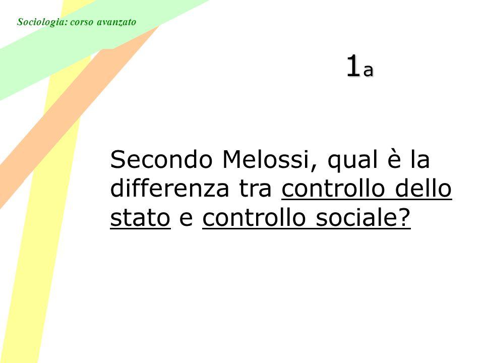 Sociologia: corso avanzato 1a1a1a1a Secondo Melossi, qual è la differenza tra controllo dello stato e controllo sociale?