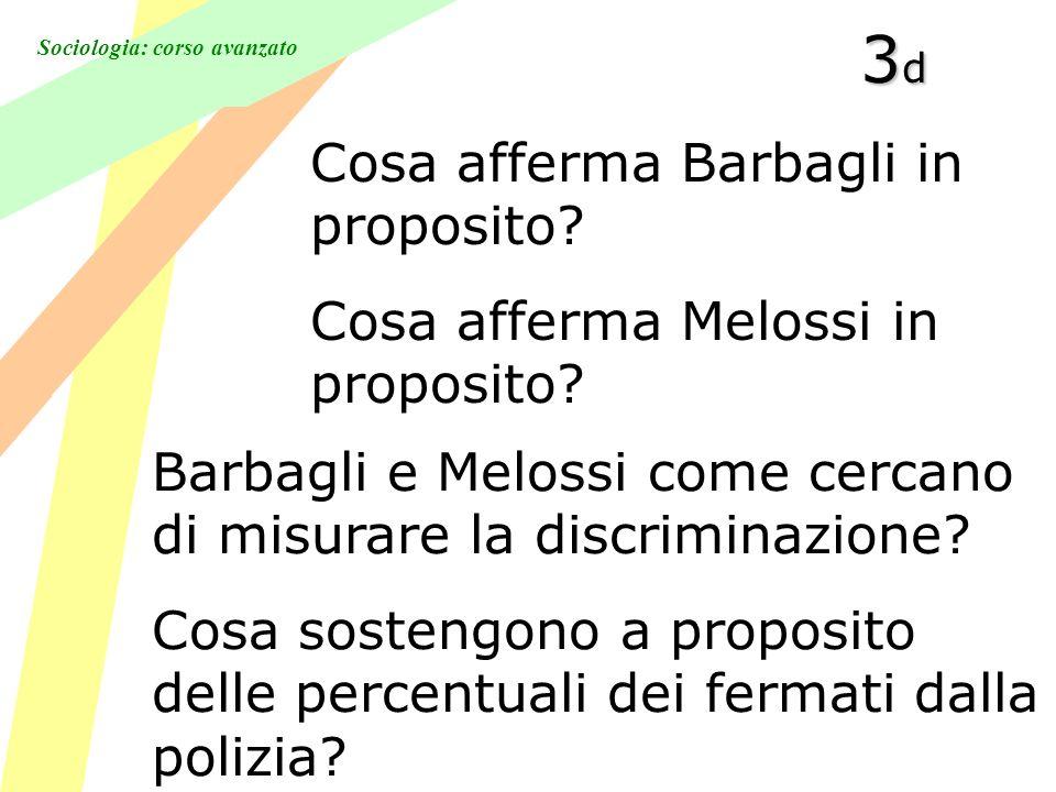 Sociologia: corso avanzato 3d3d3d3d Cosa afferma Barbagli in proposito.