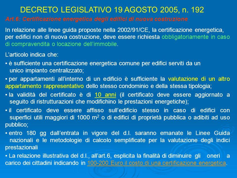 Art.6: Certificazione energetica degli edifici di nuova costruzione In relazione alle linee guida proposte nella 2002/91/CE, la certificazione energet