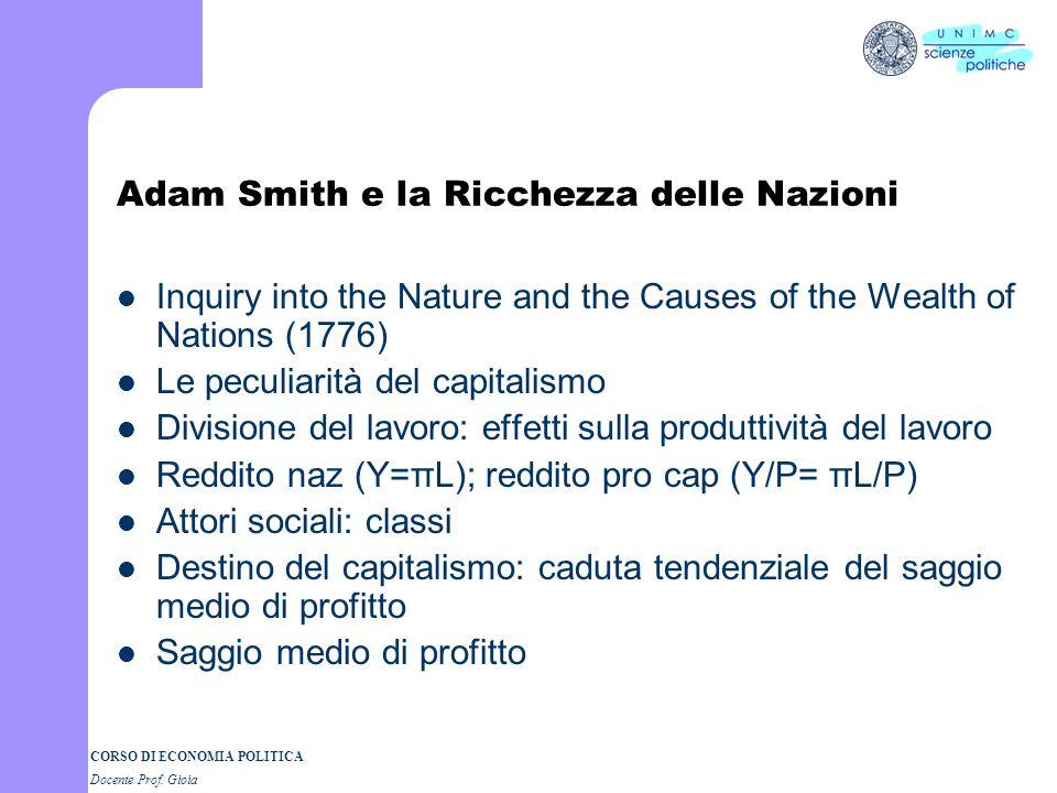 CORSO DI ECONOMIA POLITICA Docente Prof. Gioia Das A. Smith Problem Il presunto contrasto tra la Teoria dei sentimenti morali e la Ricchezza delle naz