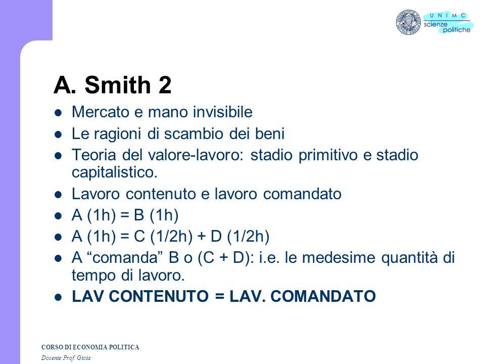 CORSO DI ECONOMIA POLITICA Docente Prof. Gioia Adam Smith 1723 - 1790 Inquiry into the Nature and the Causes of the Wealth of Nations (1776) Le peculi