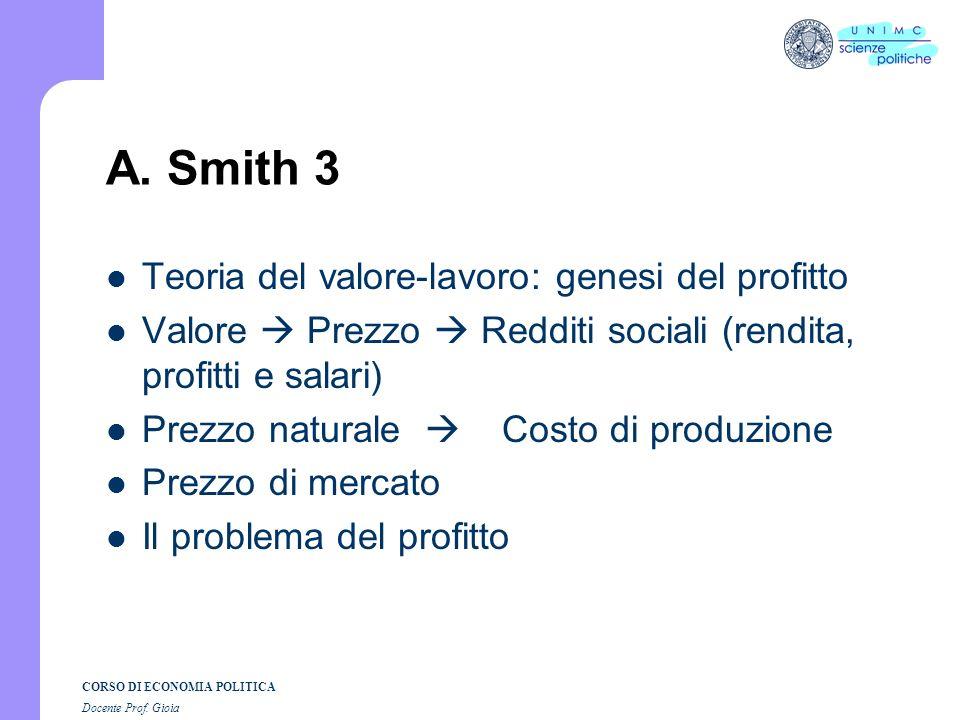 CORSO DI ECONOMIA POLITICA Docente Prof. Gioia A. Smith 2 Mercato e mano invisibile Le ragioni di scambio dei beni Teoria del valore-lavoro: stadio pr