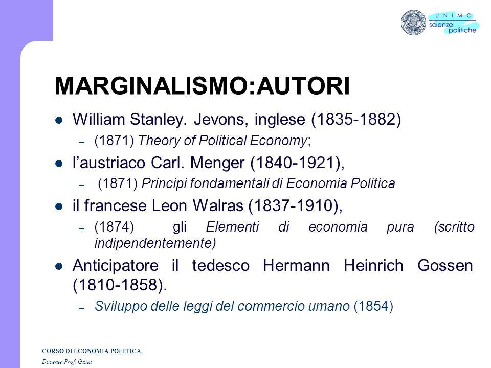 CORSO DI ECONOMIA POLITICA Docente Prof. Gioia MARGINALISMO UTILITA DEI BENI E MARGINALISMO TEORIA SOGGETTIVA DEL VALORE Sullo sfondo cè la filosofia