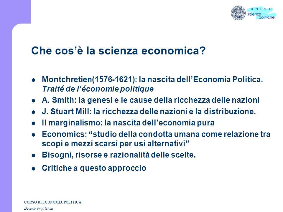 CORSO DI ECONOMIA POLITICA Docente Prof. Gioia ECONOMIA POLITICA 1. La scienza economica: genesi e metodi 2. Dal mercantilismo al marginalismo: breve