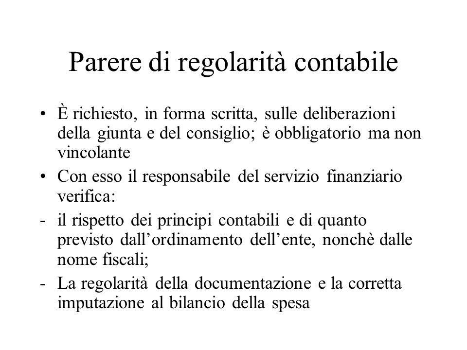 Parere di regolarità contabile È richiesto, in forma scritta, sulle deliberazioni della giunta e del consiglio; è obbligatorio ma non vincolante Con e