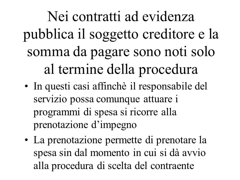 Nei contratti ad evidenza pubblica il soggetto creditore e la somma da pagare sono noti solo al termine della procedura In questi casi affinchè il res