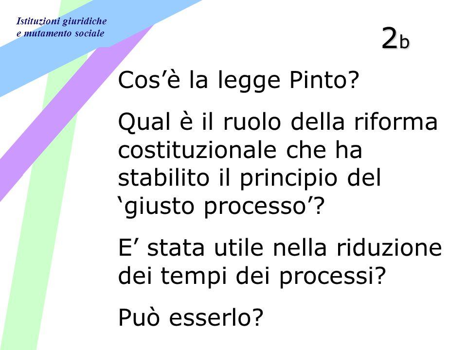 Istituzioni giuridiche e mutamento sociale 2b2b2b2b Cosè la legge Pinto.