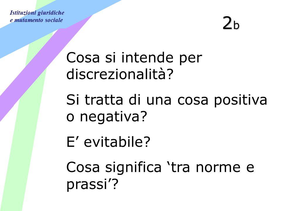 Istituzioni giuridiche e mutamento sociale 2b2b2b2b Cosa si intende per discrezionalità.