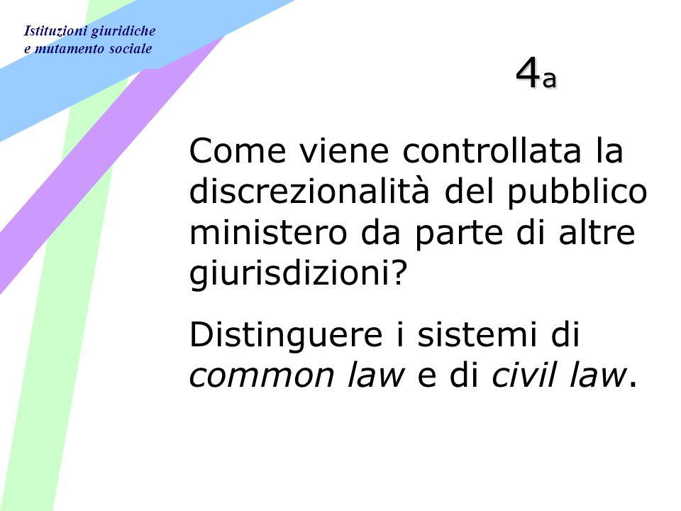 Istituzioni giuridiche e mutamento sociale 4a4a4a4a Come viene controllata la discrezionalità del pubblico ministero da parte di altre giurisdizioni.