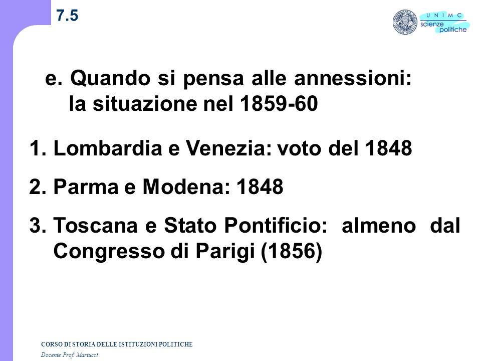 CORSO DI STORIA DELLE ISTITUZIONI POLITICHE Docente Prof. Martucci 7.4 d. Rapporti con gli Stati italiani Normali relazioni diplomatiche Agenti provoc