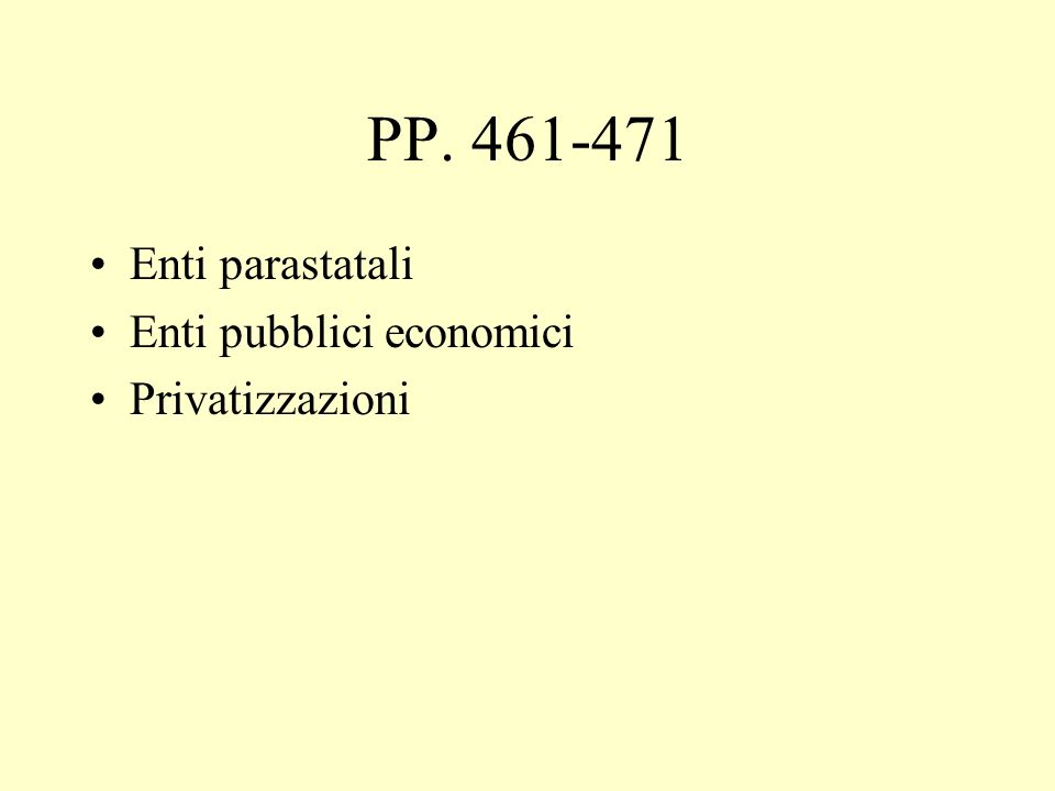 Il programma del corso Si approfondirà in modo particolare il fenomeno delle privatizzazioni.