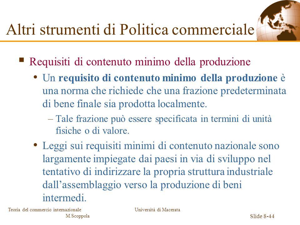 Università di Macerata Slide 8-44 Teoria del commercio internazionale M.Scoppola Requisiti di contenuto minimo della produzione Un requisito di conten