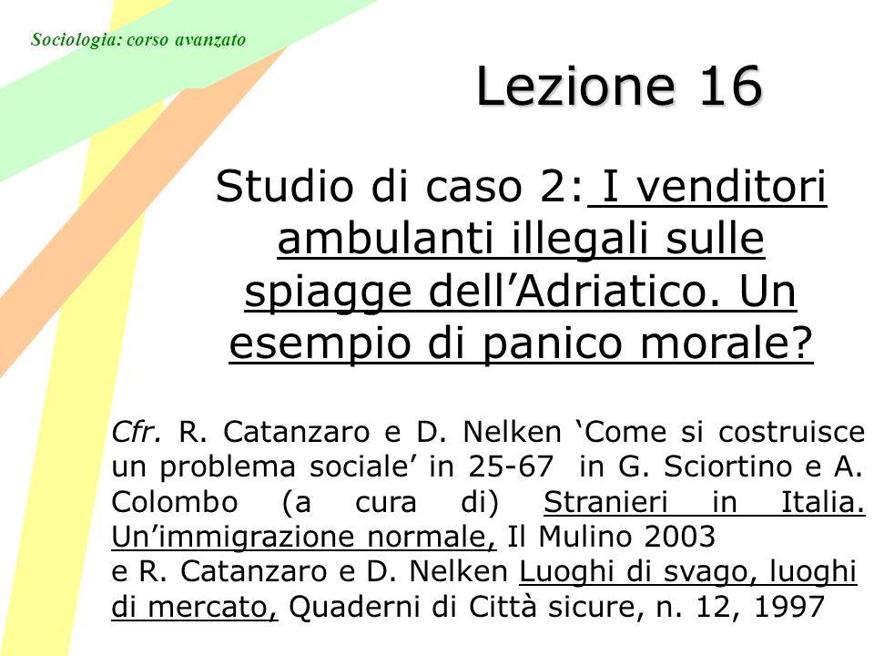 Sociologia: corso avanzato Lezione 16 Studio di caso 2: I venditori ambulanti illegali sulle spiagge dellAdriatico.
