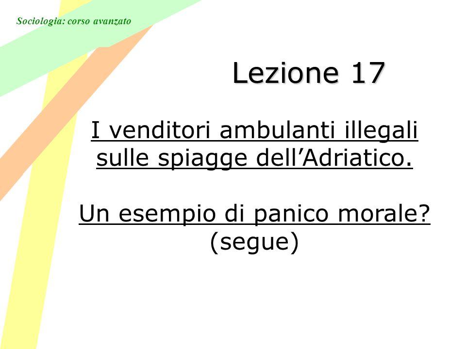 Sociologia: corso avanzato Lezione 17 I venditori ambulanti illegali sulle spiagge dellAdriatico.