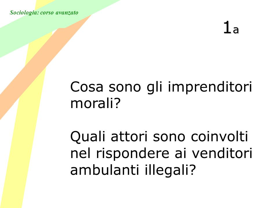 Sociologia: corso avanzato 1a1a1a1a Cosa sono gli imprenditori morali.
