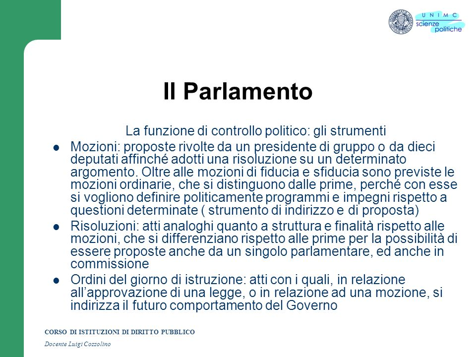 CORSO DI ISTITUZIONI DI DIRITTO PUBBLICO Docente Luigi Cozzolino Il Parlamento La funzione di controllo politico: gli strumenti Mozioni: proposte rivo