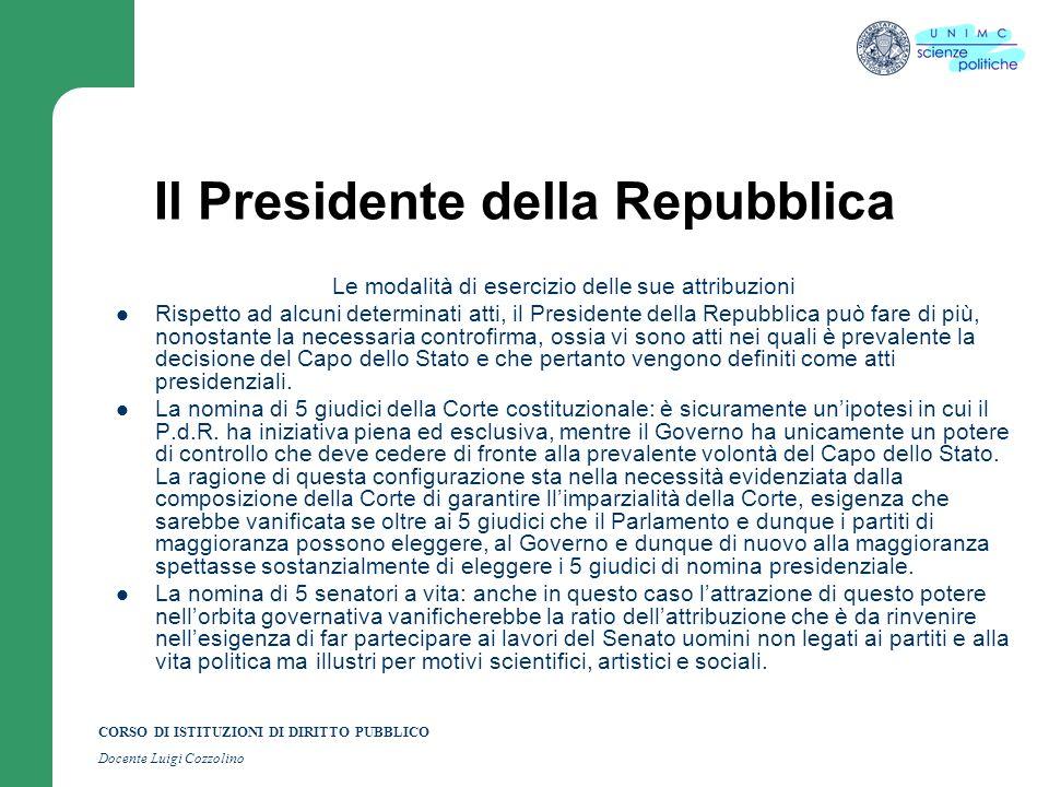 CORSO DI ISTITUZIONI DI DIRITTO PUBBLICO Docente Luigi Cozzolino Il Presidente della Repubblica Le modalità di esercizio delle sue attribuzioni Rispet