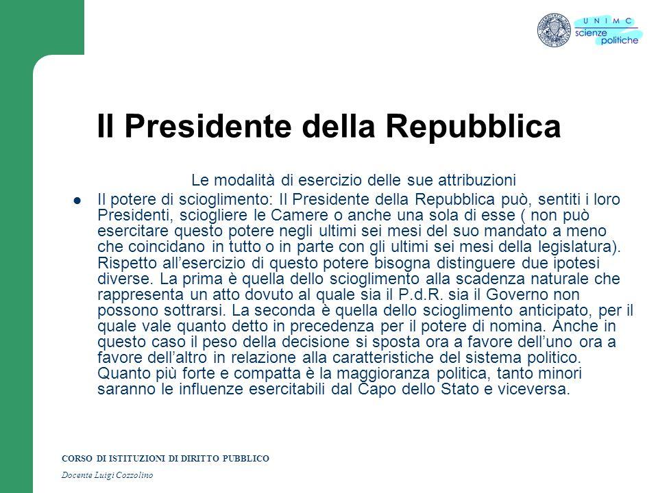 CORSO DI ISTITUZIONI DI DIRITTO PUBBLICO Docente Luigi Cozzolino Il Presidente della Repubblica Le modalità di esercizio delle sue attribuzioni Il pot