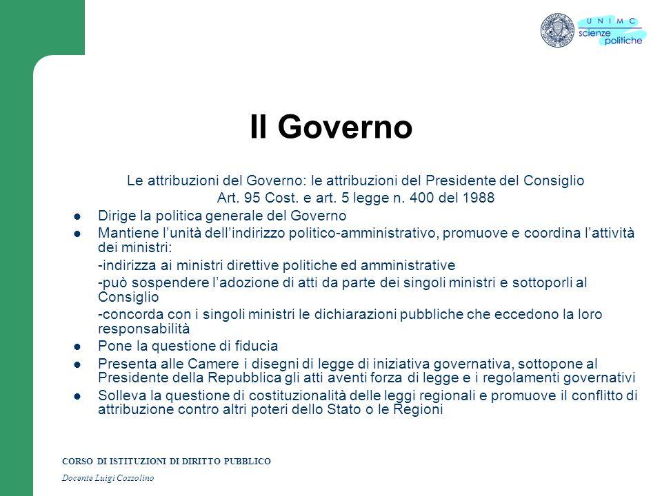 CORSO DI ISTITUZIONI DI DIRITTO PUBBLICO Docente Luigi Cozzolino Il Governo Le attribuzioni del Governo: le attribuzioni del Presidente del Consiglio