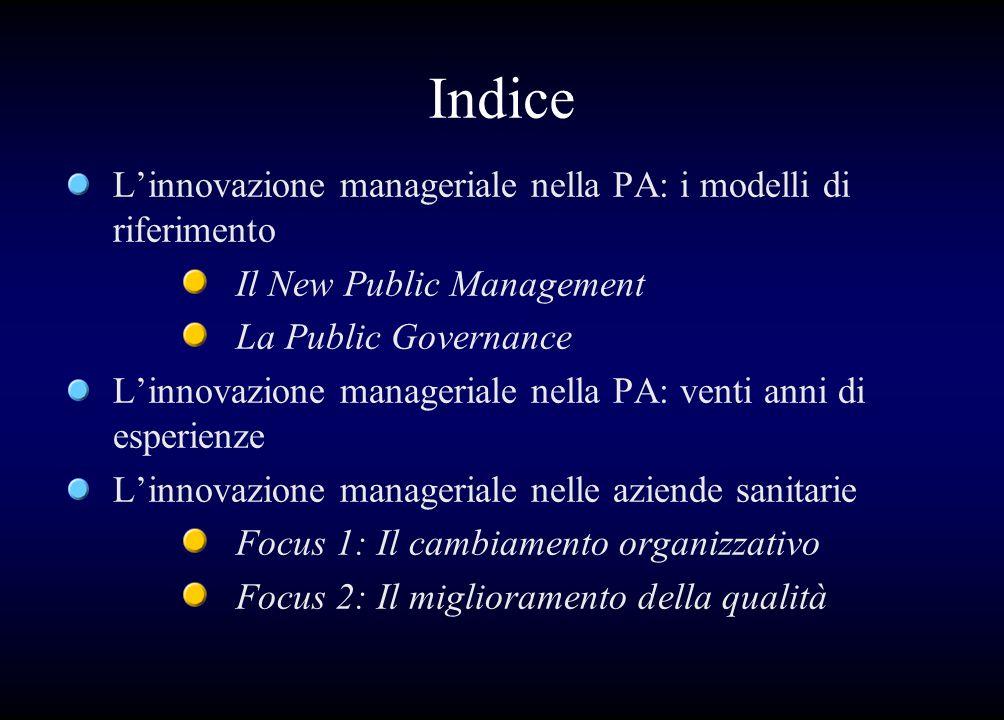 Indice Linnovazione manageriale nella PA: i modelli di riferimento Il New Public Management La Public Governance Linnovazione manageriale nella PA: ve