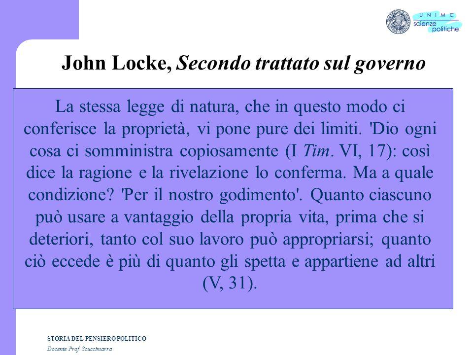 STORIA DEL PENSIERO POLITICO Docente Prof. Scuccimarra John Locke, Secondo trattato sul governo La stessa legge di natura, che in questo modo ci confe