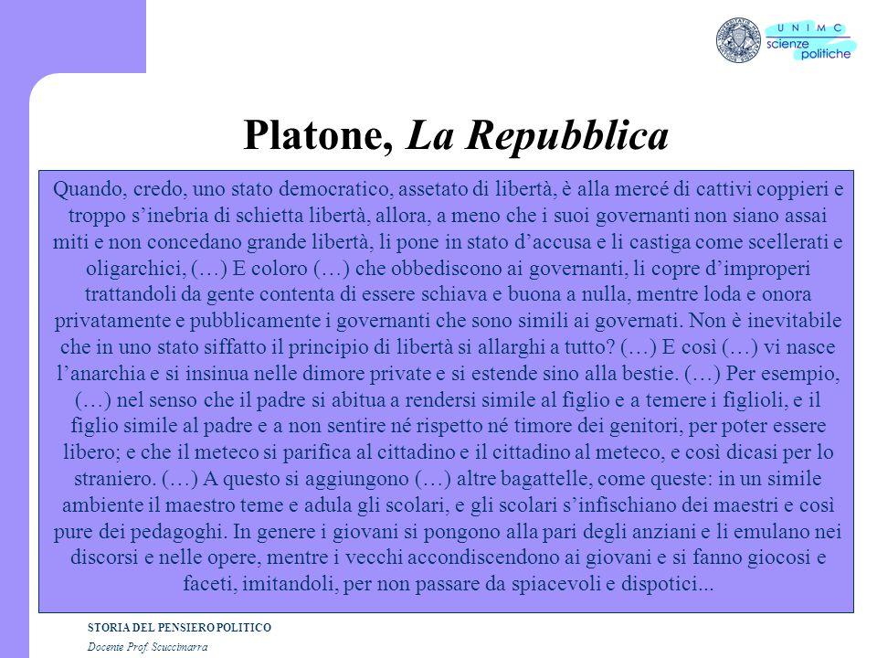 STORIA DEL PENSIERO POLITICO Docente Prof. Scuccimarra Platone, La Repubblica Quando, credo, uno stato democratico, assetato di libertà, è alla mercé