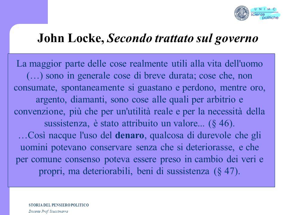 STORIA DEL PENSIERO POLITICO Docente Prof. Scuccimarra John Locke, Secondo trattato sul governo La maggior parte delle cose realmente utili alla vita