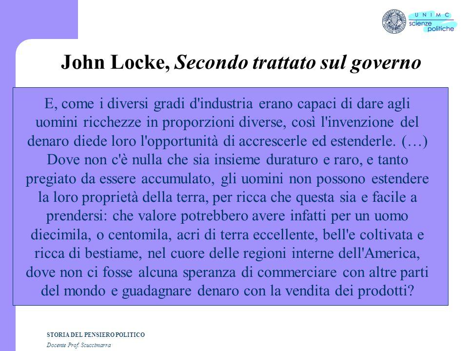 STORIA DEL PENSIERO POLITICO Docente Prof. Scuccimarra John Locke, Secondo trattato sul governo E, come i diversi gradi d'industria erano capaci di da