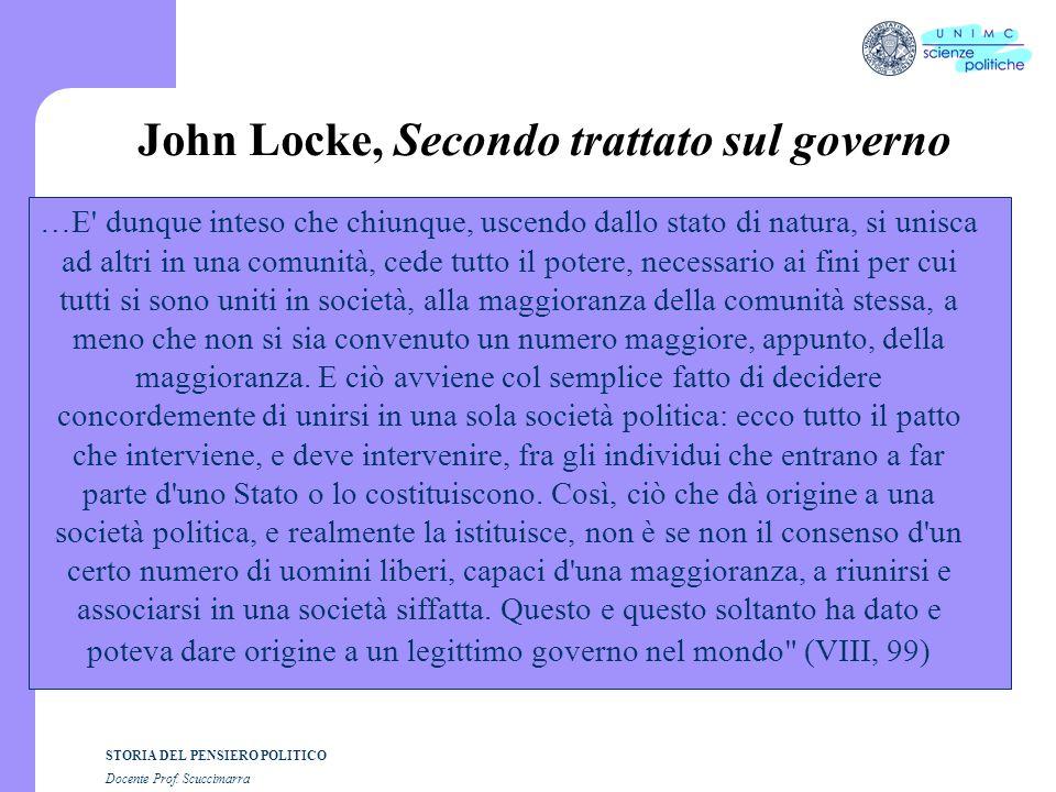 STORIA DEL PENSIERO POLITICO Docente Prof. Scuccimarra John Locke, Secondo trattato sul governo …E' dunque inteso che chiunque, uscendo dallo stato di