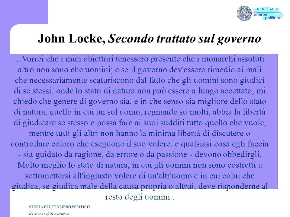 STORIA DEL PENSIERO POLITICO Docente Prof. Scuccimarra John Locke, Secondo trattato sul governo...Vorrei che i miei obiettori tenessero presente che i