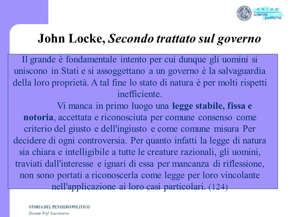 STORIA DEL PENSIERO POLITICO Docente Prof. Scuccimarra John Locke, Secondo trattato sul governo Il grande è fondamentale intento per cui dunque gli uo