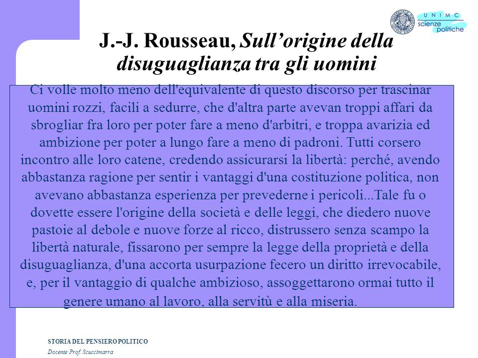 STORIA DEL PENSIERO POLITICO Docente Prof. Scuccimarra J.-J. Rousseau, Sullorigine della disuguaglianza tra gli uomini Ci volle molto meno dell'equiva