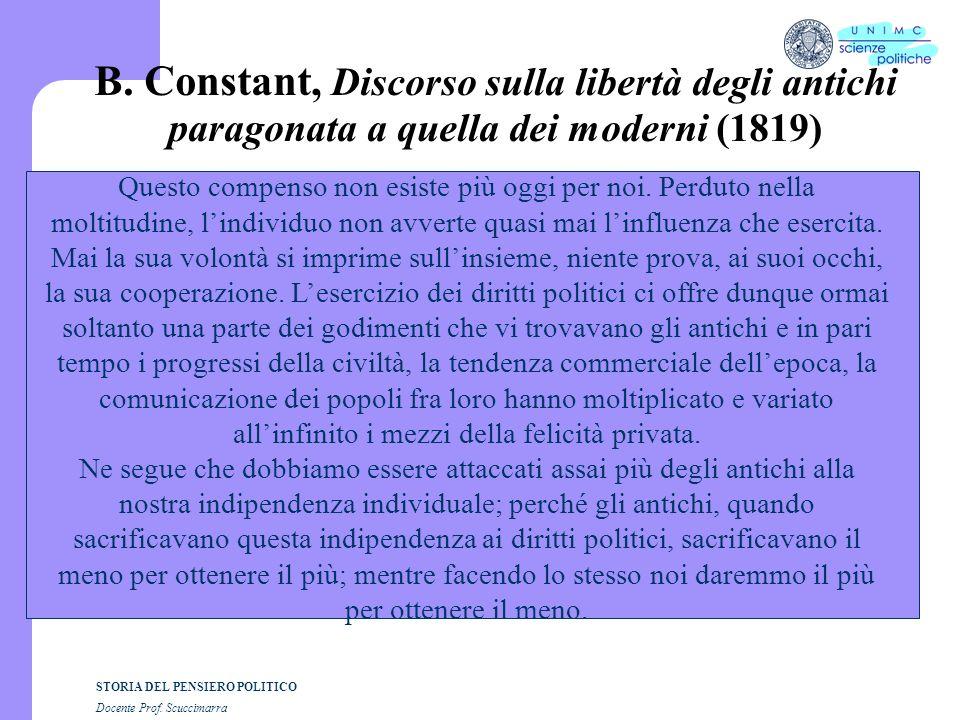 STORIA DEL PENSIERO POLITICO Docente Prof. Scuccimarra B. Constant, Discorso sulla libertà degli antichi paragonata a quella dei moderni (1819) Questo