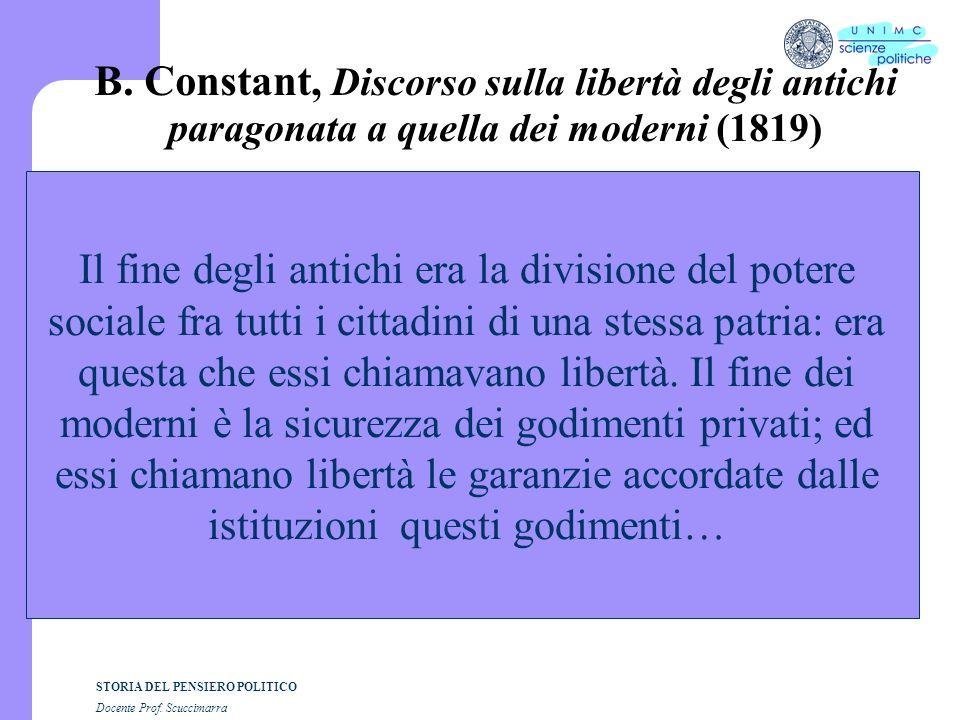 STORIA DEL PENSIERO POLITICO Docente Prof. Scuccimarra B. Constant, Discorso sulla libertà degli antichi paragonata a quella dei moderni (1819) Il fin