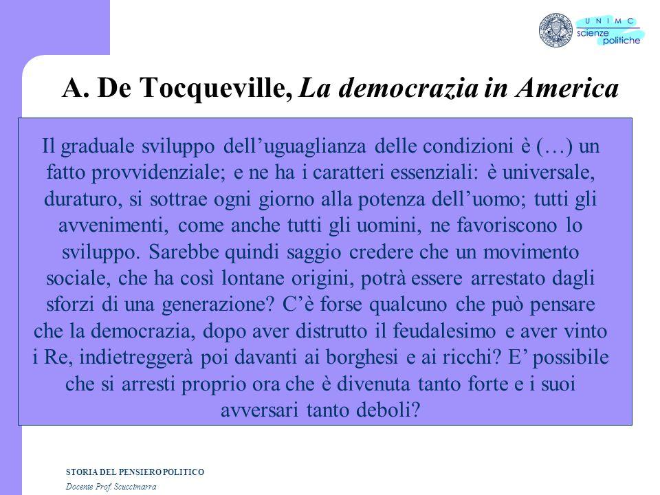 STORIA DEL PENSIERO POLITICO Docente Prof. Scuccimarra A. De Tocqueville, La democrazia in America Il graduale sviluppo delluguaglianza delle condizio