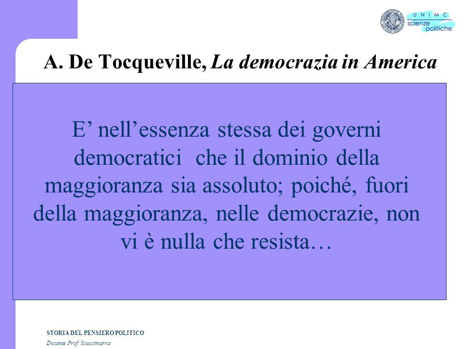 STORIA DEL PENSIERO POLITICO Docente Prof. Scuccimarra A. De Tocqueville, La democrazia in America E nellessenza stessa dei governi democratici che il
