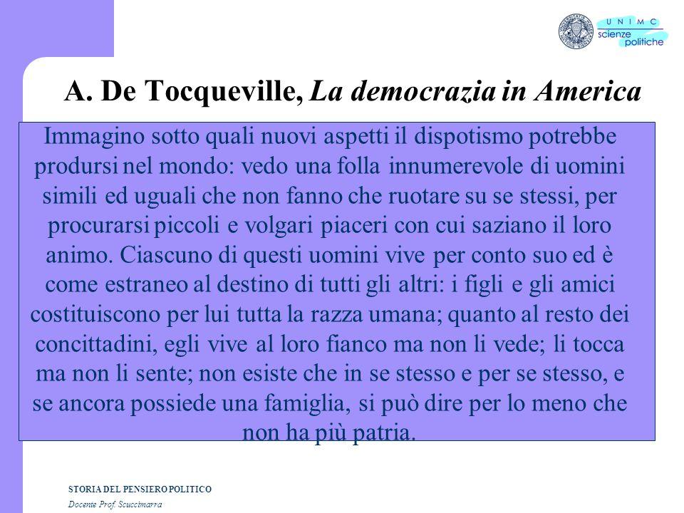 STORIA DEL PENSIERO POLITICO Docente Prof. Scuccimarra A. De Tocqueville, La democrazia in America Immagino sotto quali nuovi aspetti il dispotismo po