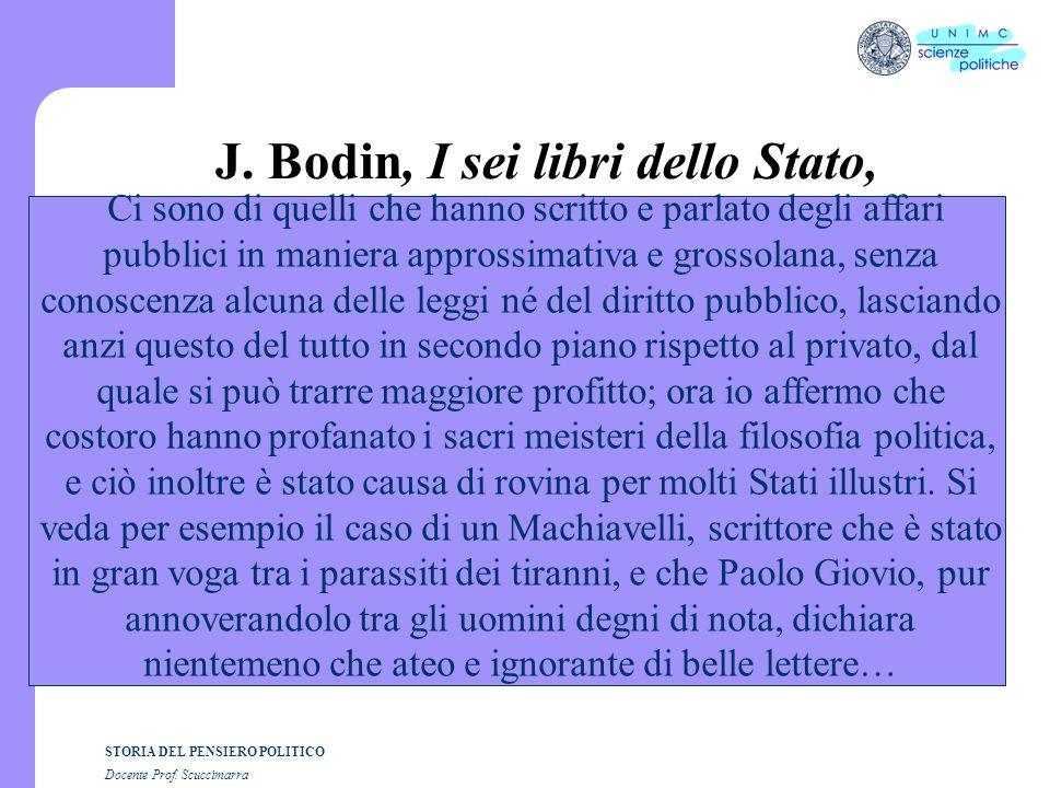 STORIA DEL PENSIERO POLITICO Docente Prof. Scuccimarra J. Bodin, I sei libri dello Stato, Ci sono di quelli che hanno scritto e parlato degli affari p