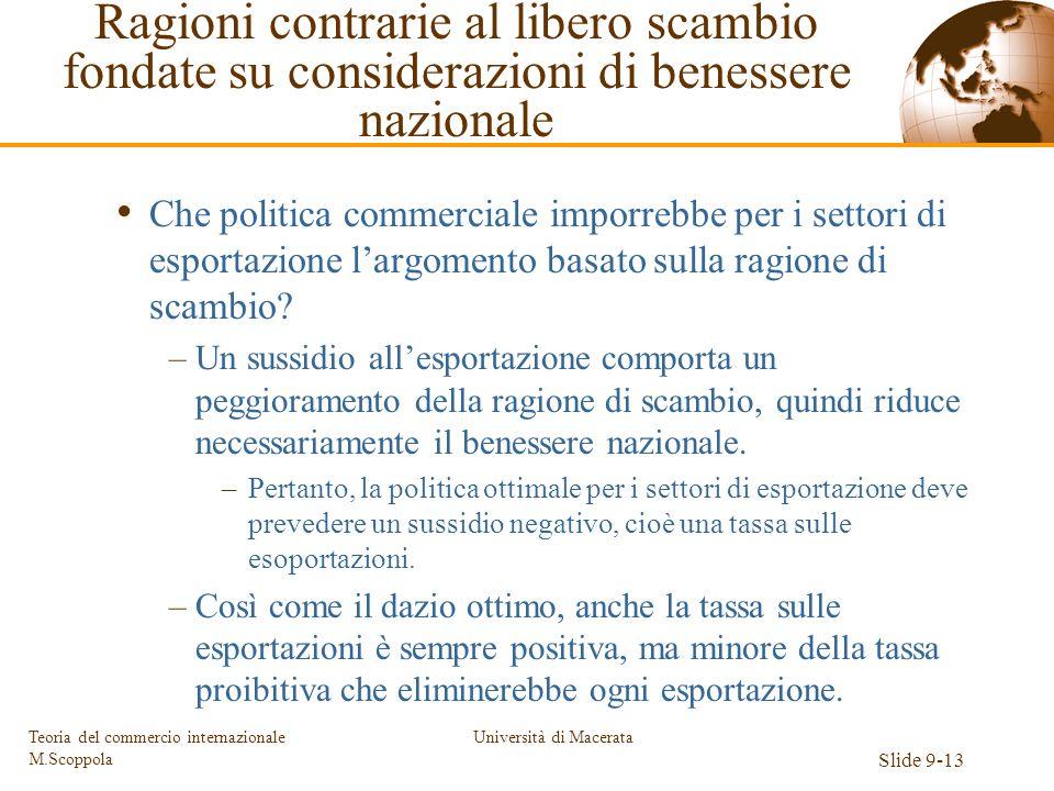 Università di Macerata Slide 9-13 Teoria del commercio internazionale M.Scoppola Che politica commerciale imporrebbe per i settori di esportazione lar