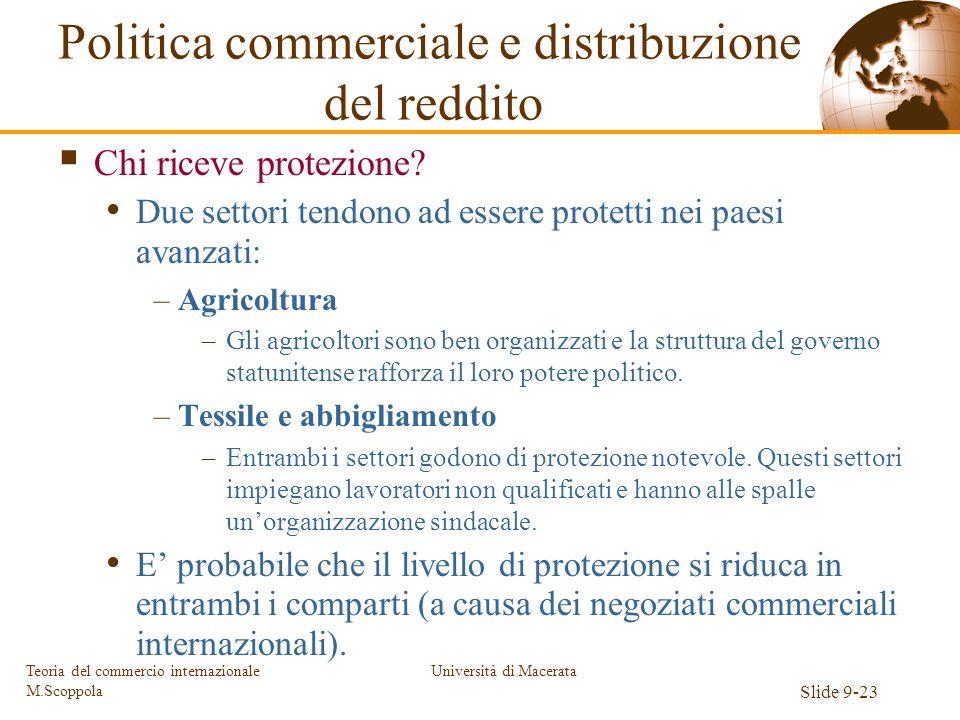 Università di Macerata Slide 9-23 Teoria del commercio internazionale M.Scoppola Chi riceve protezione? Due settori tendono ad essere protetti nei pae