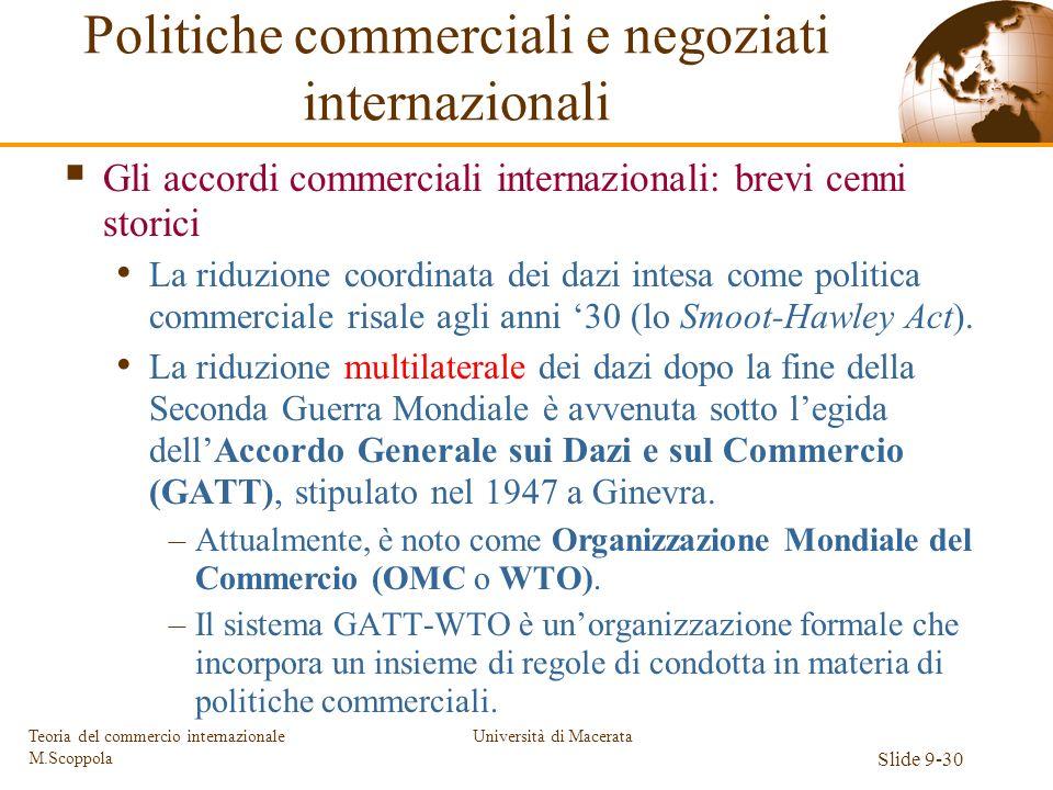 Università di Macerata Slide 9-30 Teoria del commercio internazionale M.Scoppola Gli accordi commerciali internazionali: brevi cenni storici La riduzi