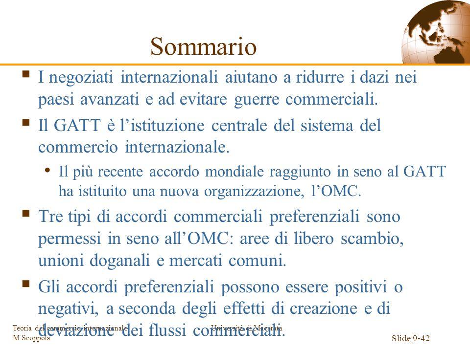 Università di Macerata Slide 9-42 Teoria del commercio internazionale M.Scoppola Sommario I negoziati internazionali aiutano a ridurre i dazi nei paes