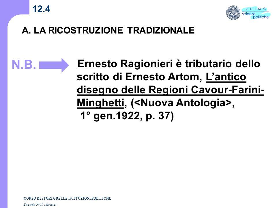 CORSO DI STORIA DELLE ISTITUZIONI POLITICHE Docente Prof. Martucci 12.4 A. LA RICOSTRUZIONE TRADIZIONALE N.B. Ernesto Ragionieri è tributario dello sc