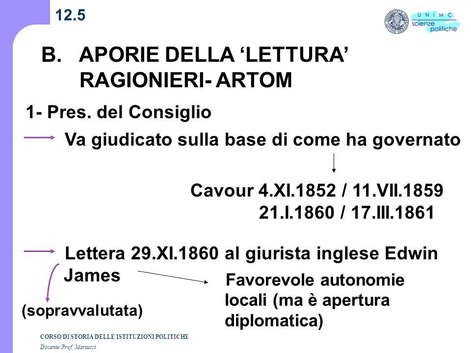 CORSO DI STORIA DELLE ISTITUZIONI POLITICHE Docente Prof. Martucci 12.5 B. APORIE DELLA LETTURA RAGIONIERI- ARTOM Va giudicato sulla base di come ha g