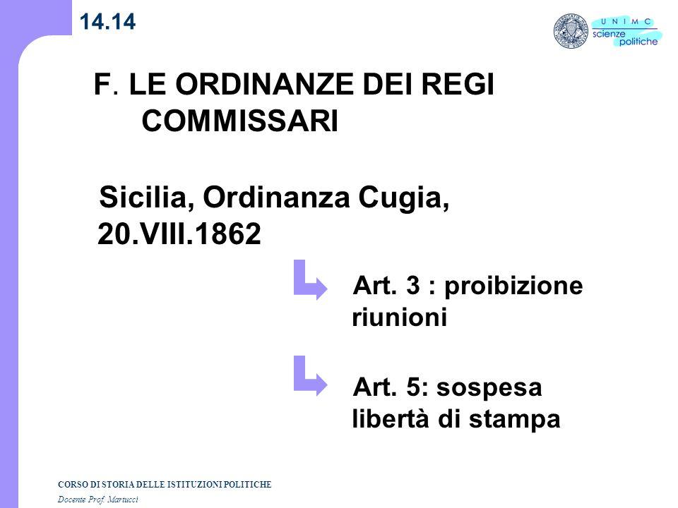 CORSO DI STORIA DELLE ISTITUZIONI POLITICHE Docente Prof. Martucci 14.14 F. LE ORDINANZE DEI REGI COMMISSARI Art. 3 : proibizione riunioni Sicilia, Or