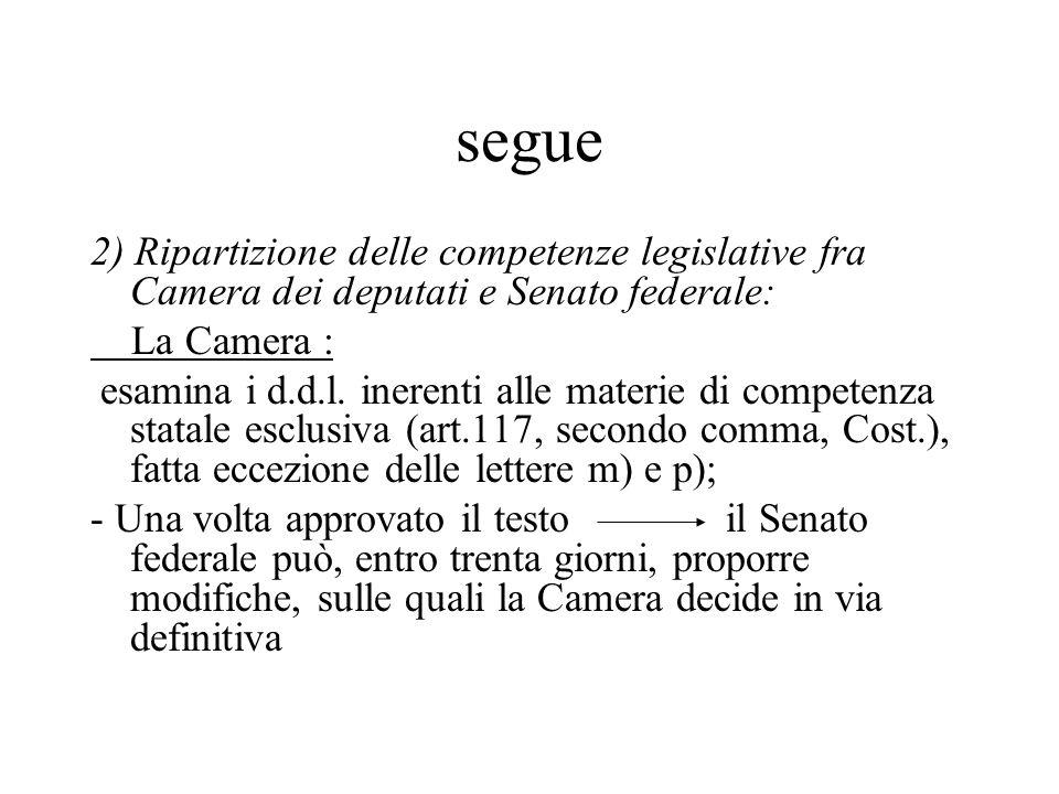 segue 2) Ripartizione delle competenze legislative fra Camera dei deputati e Senato federale: La Camera : esamina i d.d.l.